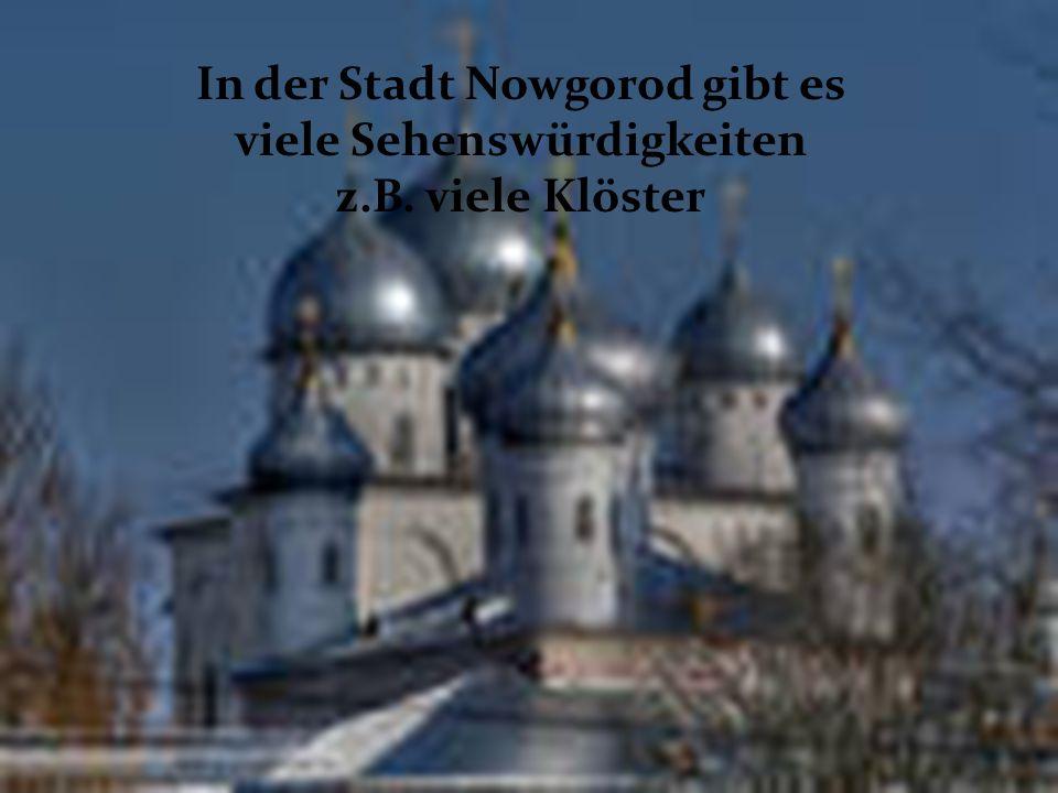 In der Stadt Nowgorod gibt es viele Sehenswürdigkeiten z. B