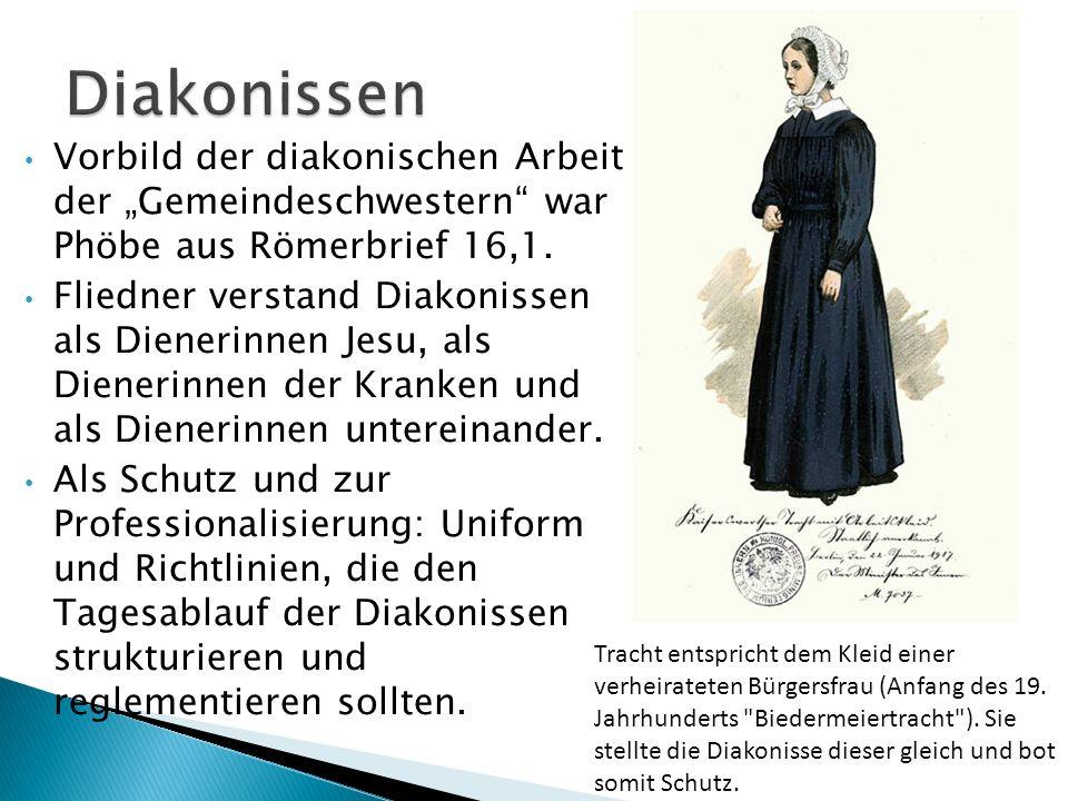 """Diakonissen Vorbild der diakonischen Arbeit der """"Gemeindeschwestern war Phöbe aus Römerbrief 16,1."""