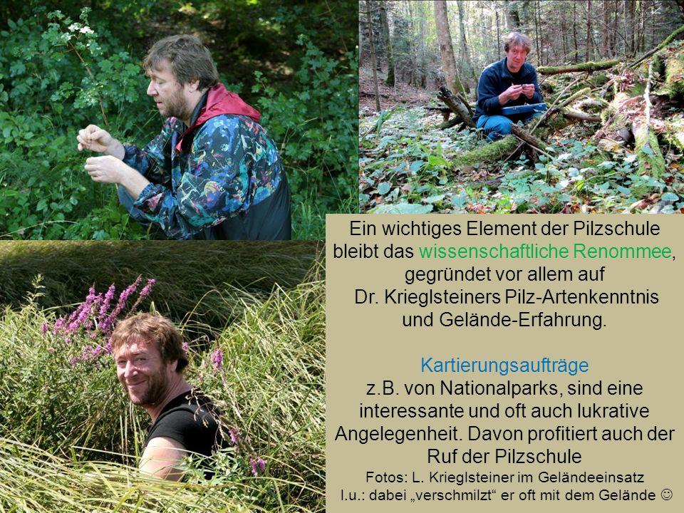 Dr. Krieglsteiners Pilz-Artenkenntnis und Gelände-Erfahrung.