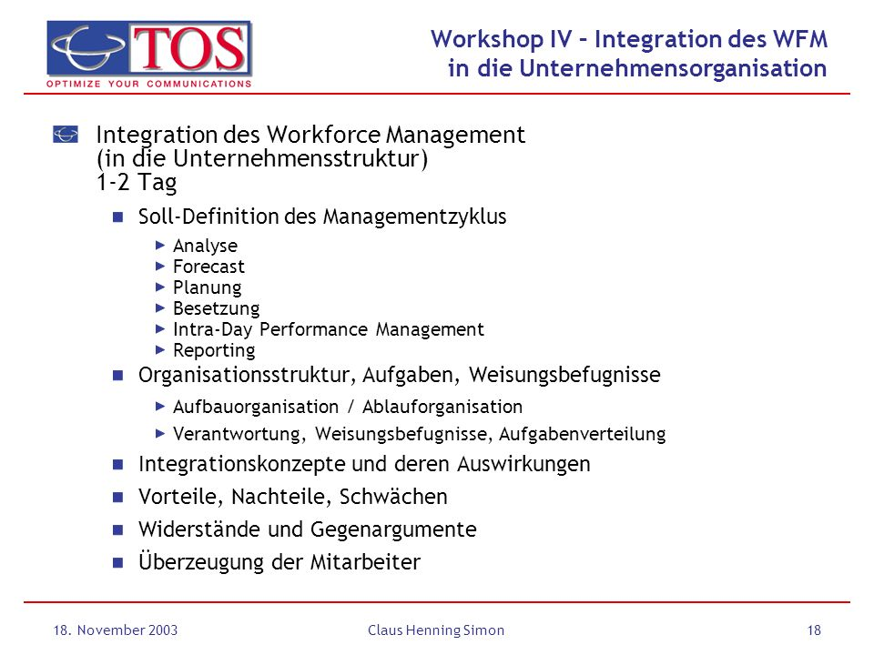 Workshop IV – Integration des WFM in die Unternehmensorganisation