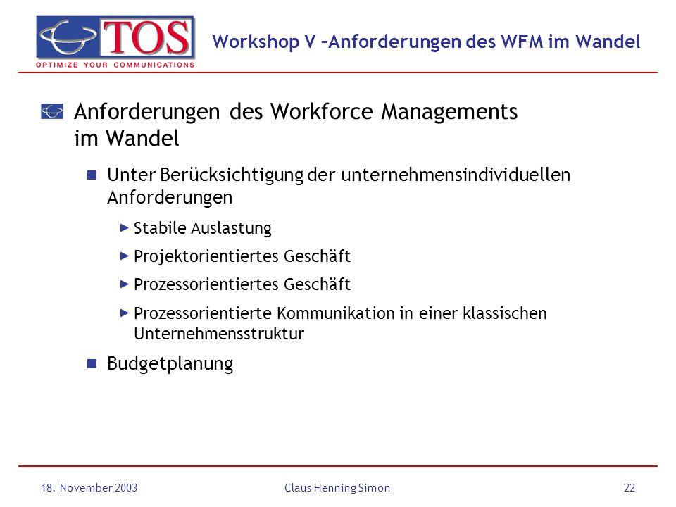 Workshop V –Anforderungen des WFM im Wandel