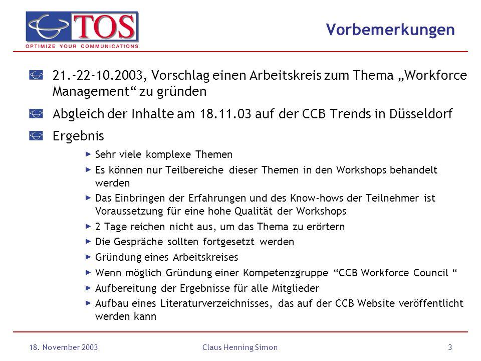 """Vorbemerkungen 21.-22-10.2003, Vorschlag einen Arbeitskreis zum Thema """"Workforce Management zu gründen."""