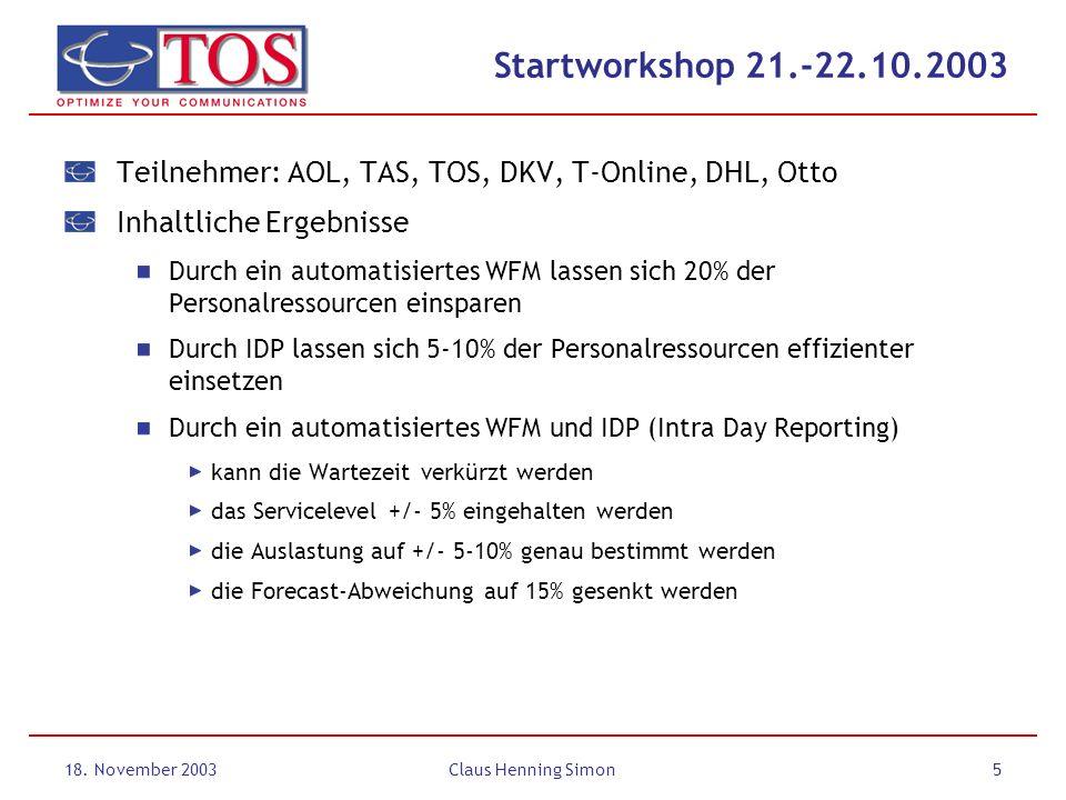 Startworkshop 21.-22.10.2003 Teilnehmer: AOL, TAS, TOS, DKV, T-Online, DHL, Otto. Inhaltliche Ergebnisse.