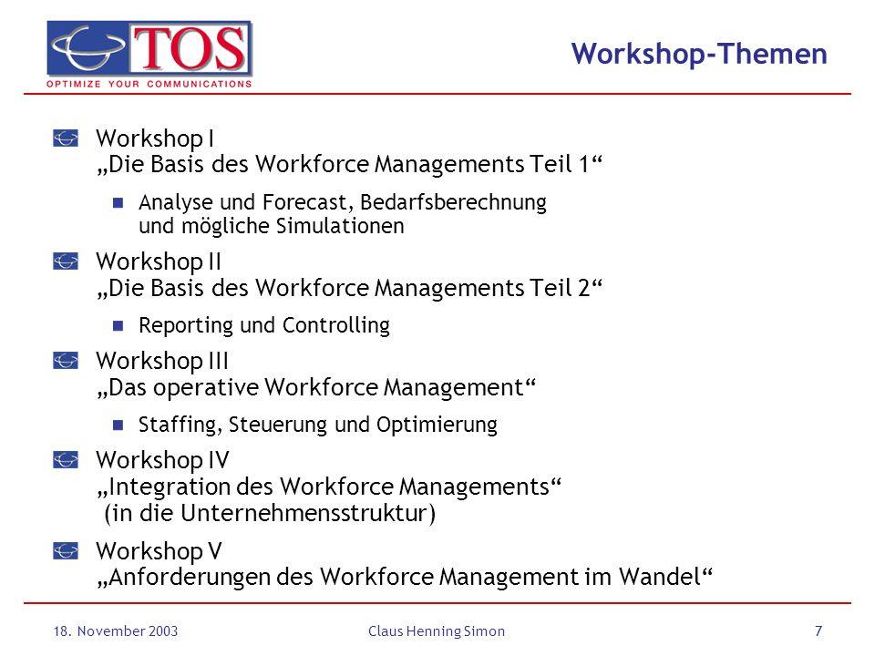 """Workshop-Themen Workshop I """"Die Basis des Workforce Managements Teil 1 Analyse und Forecast, Bedarfsberechnung und mögliche Simulationen."""