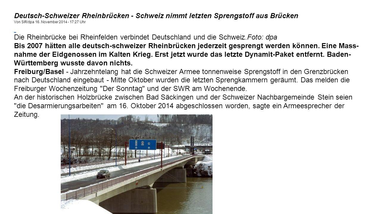 Deutsch-Schweizer Rheinbrücken - Schweiz nimmt letzten Sprengstoff aus Brücken