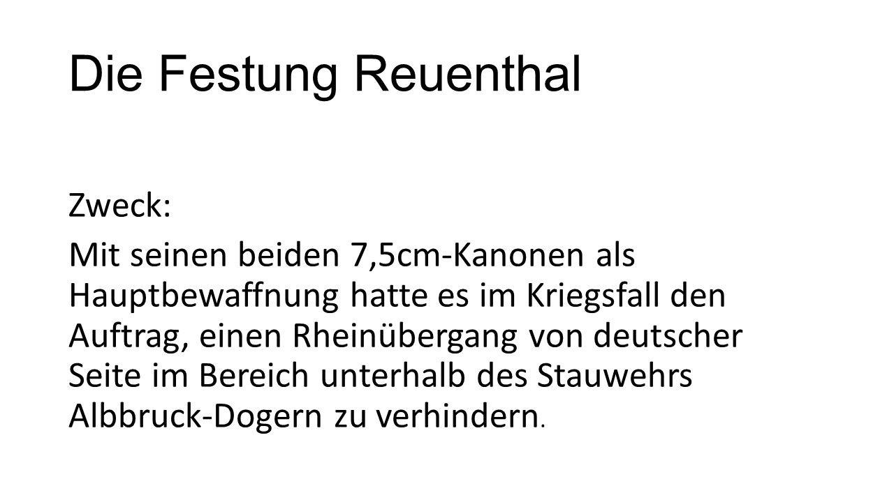 Die Festung Reuenthal Zweck: