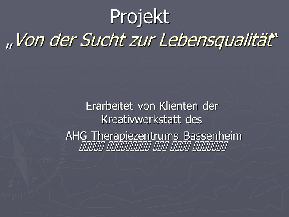 """Projekt """"Von der Sucht zur Lebensqualität"""