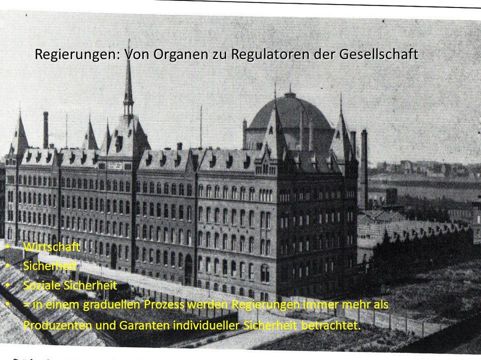 Regierungen: Von Organen zu Regulatoren der Gesellschaft