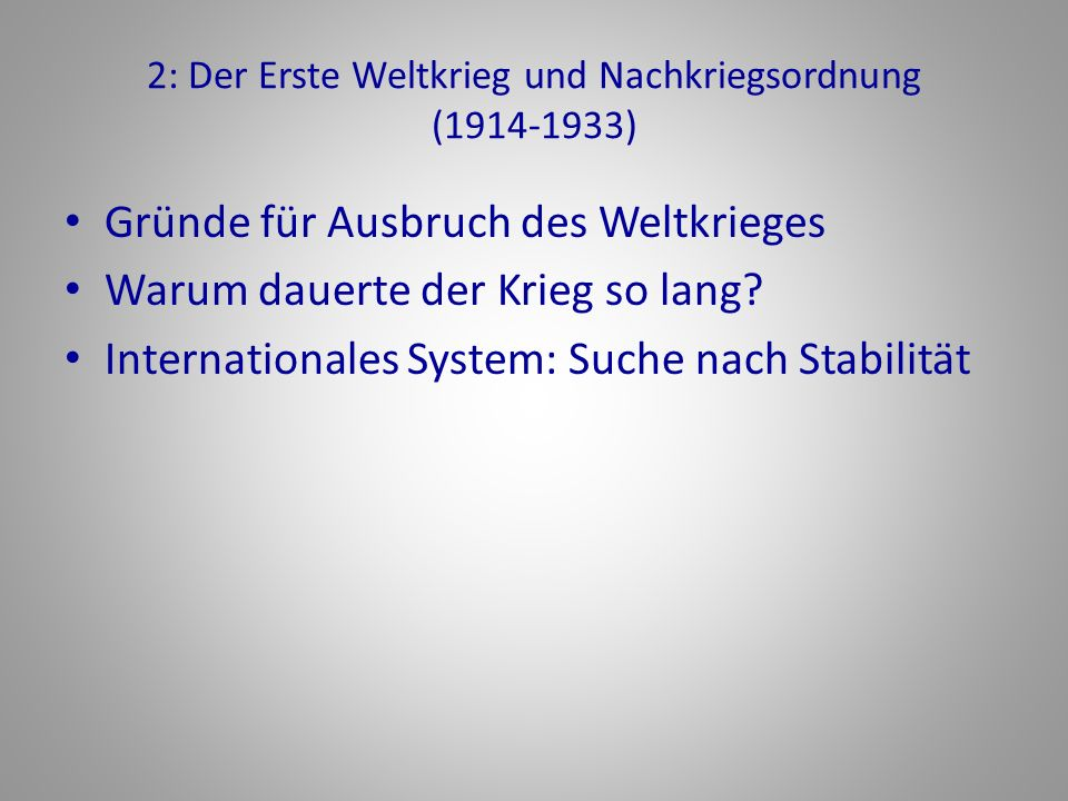 2: Der Erste Weltkrieg und Nachkriegsordnung (1914-1933)