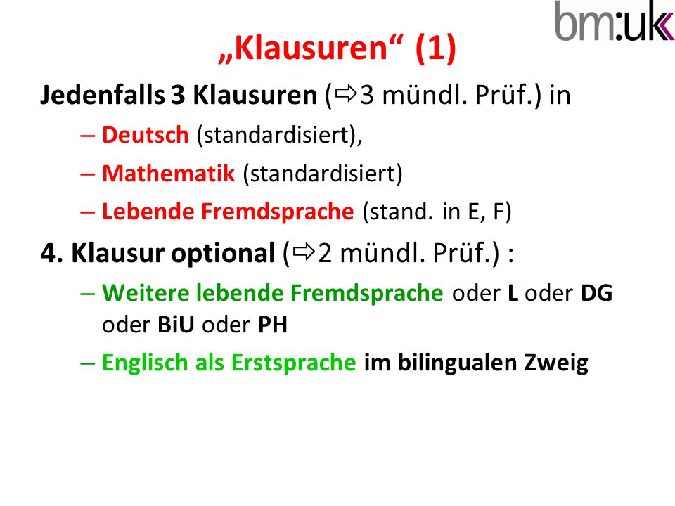 """Klausuren (1) Jedenfalls 3 Klausuren (3 mündl. Prüf.) in"