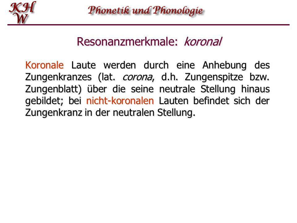 Resonanzmerkmale: koronal