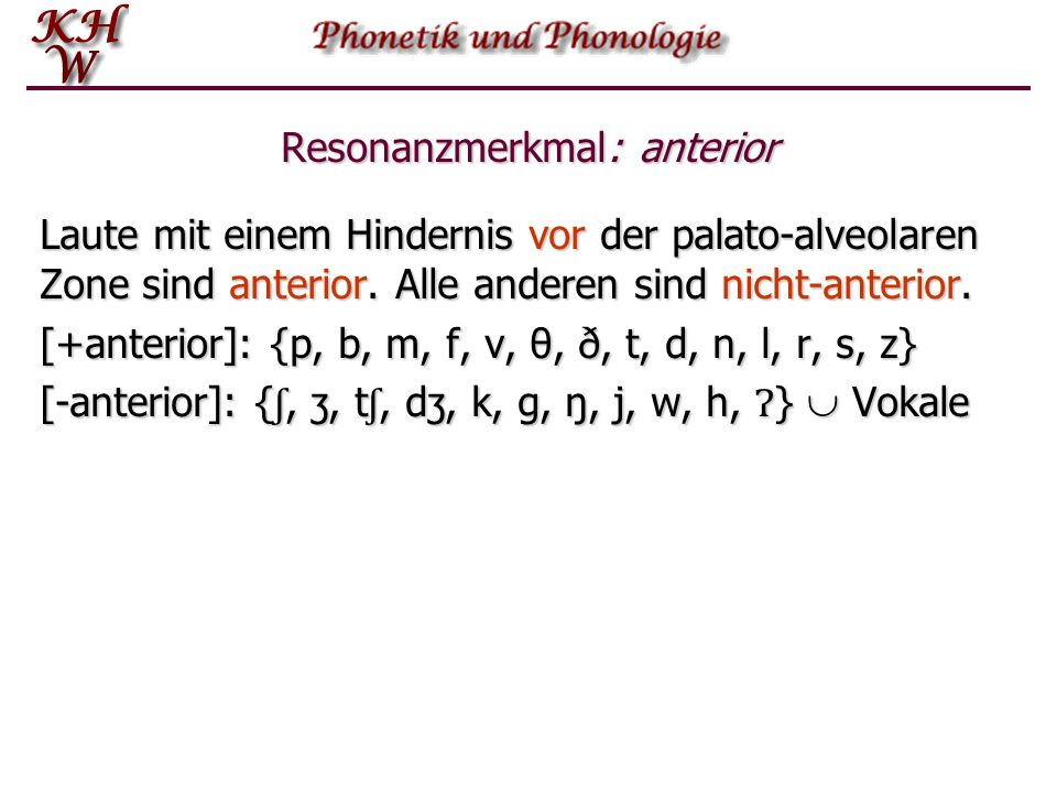 Resonanzmerkmal: anterior