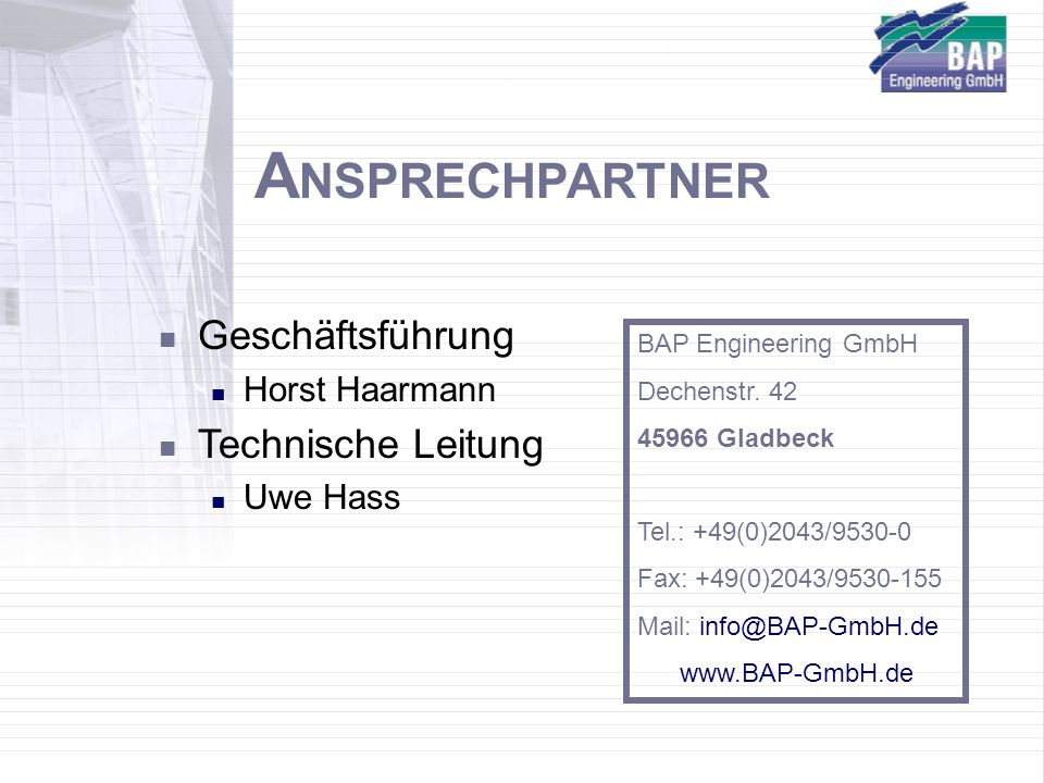 ANSPRECHPARTNER Geschäftsführung Technische Leitung Horst Haarmann