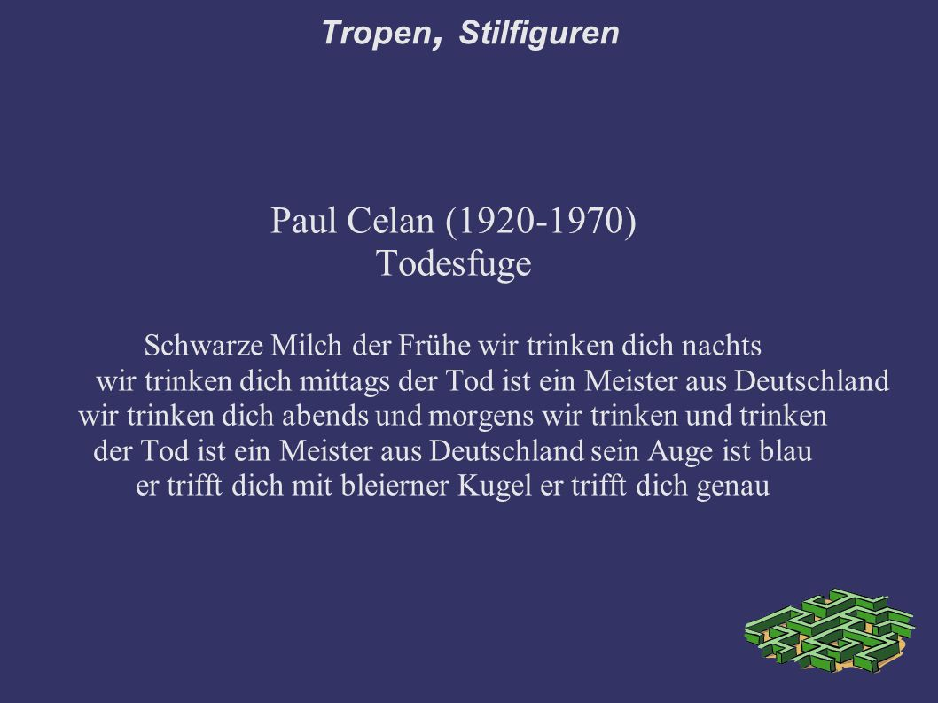 Paul Celan (1920-1970) Todesfuge Tropen, Stilfiguren