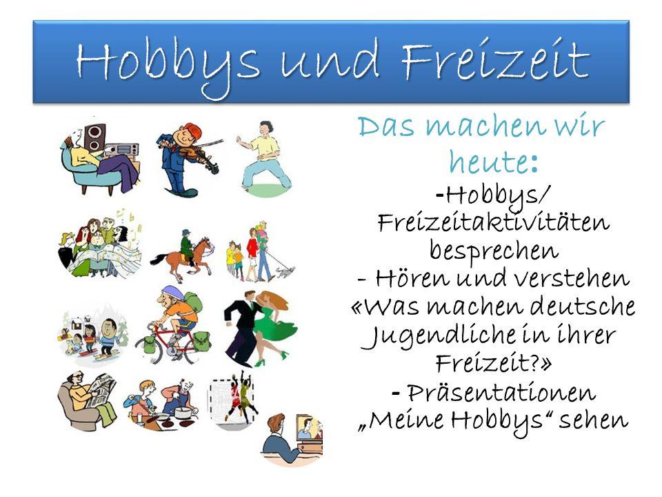 Hobbys und Freizeit