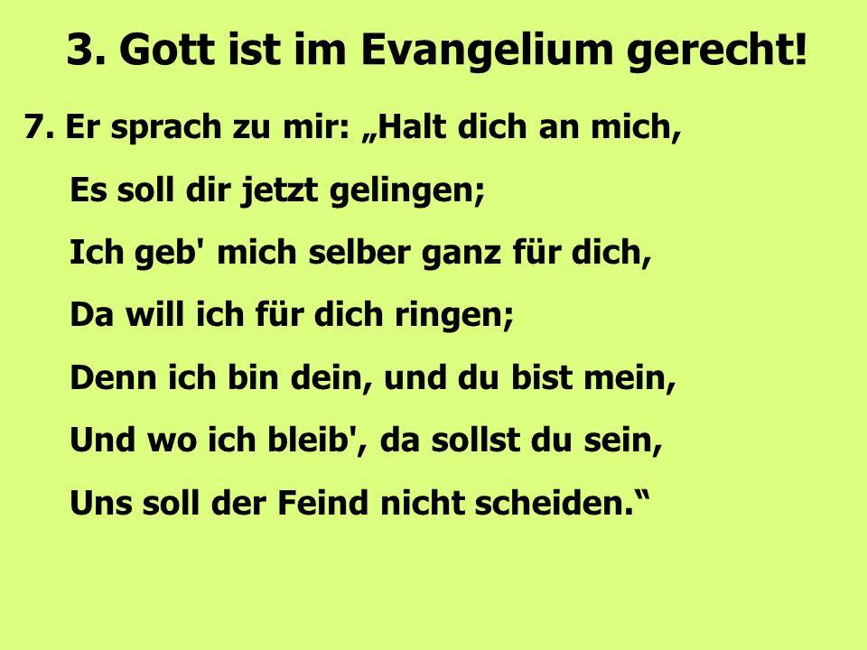 3. Gott ist im Evangelium gerecht!