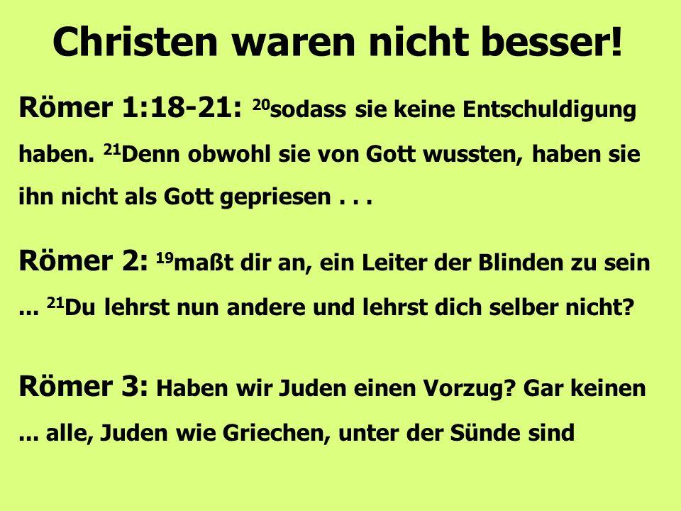 Christen waren nicht besser!