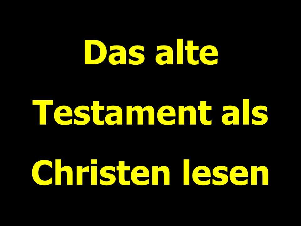 Das alte Testament als Christen lesen