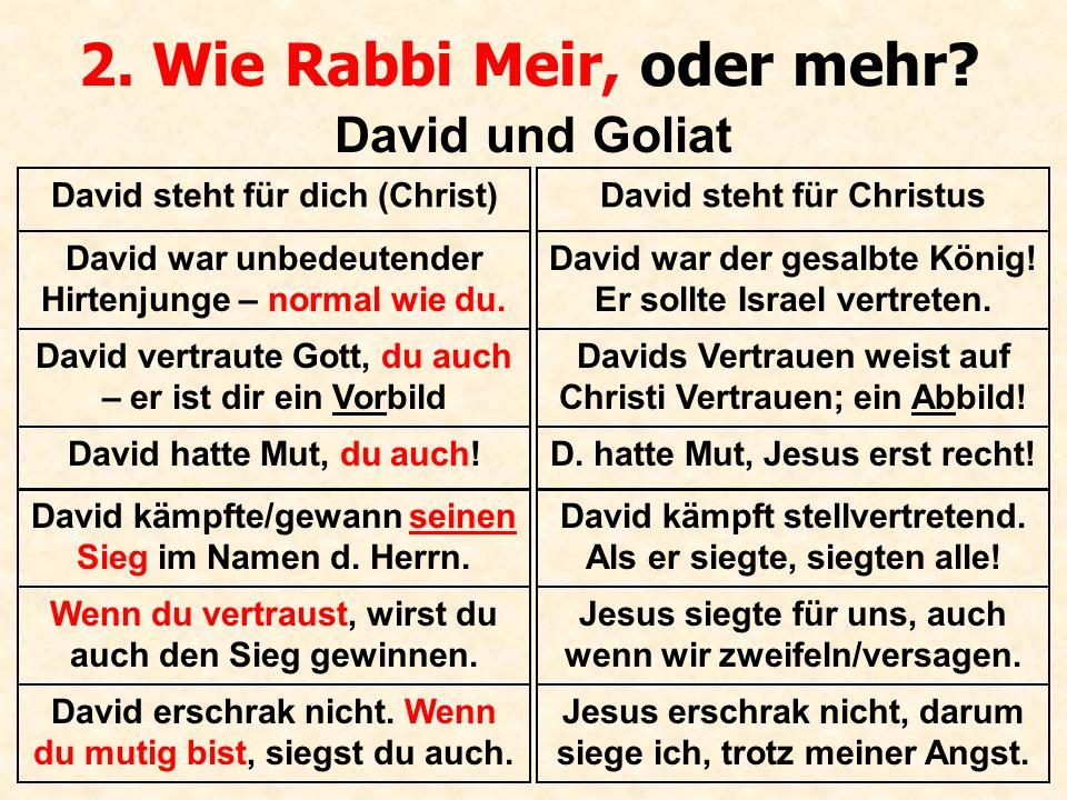 2. Wie Rabbi Meir, oder mehr