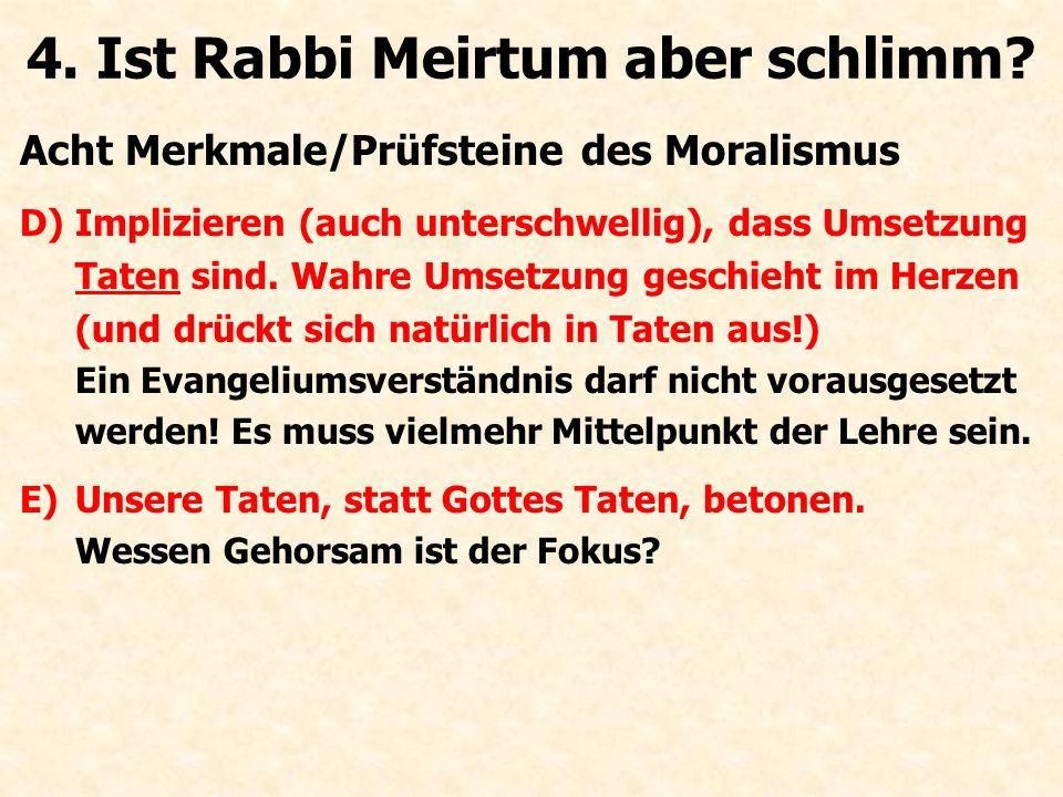 4. Ist Rabbi Meirtum aber schlimm
