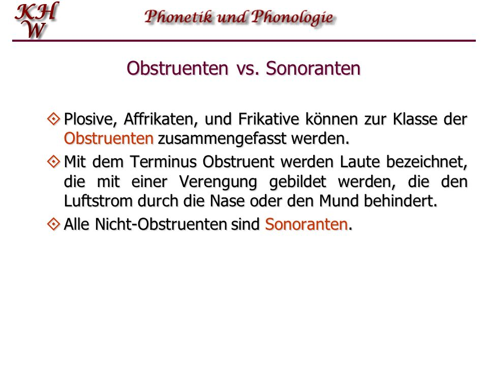Obstruenten vs. Sonoranten