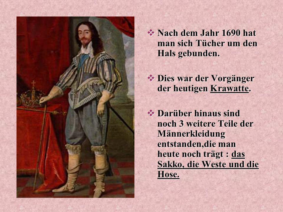 Nach dem Jahr 1690 hat man sich Tücher um den Hals gebunden.