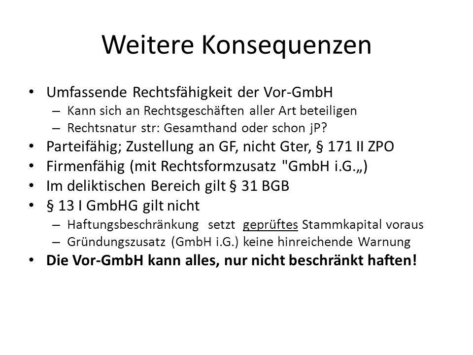 Weitere Konsequenzen Umfassende Rechtsfähigkeit der Vor-GmbH