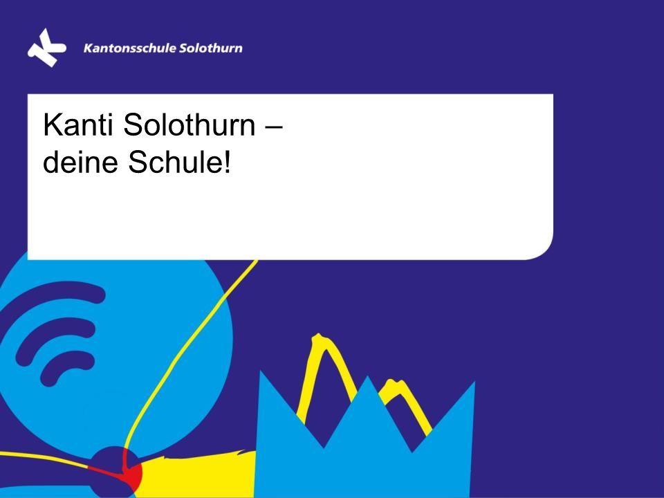 Kanti Solothurn – deine Schule!