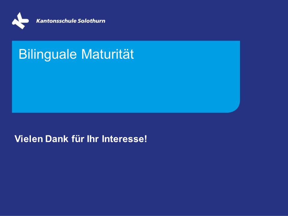 Bilinguale Maturität Vielen Dank für Ihr Interesse!