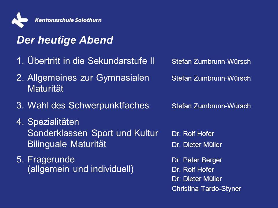 Der heutige Abend Übertritt in die Sekundarstufe II Stefan Zumbrunn-Würsch. Allgemeines zur Gymnasialen Stefan Zumbrunn-Würsch Maturität.