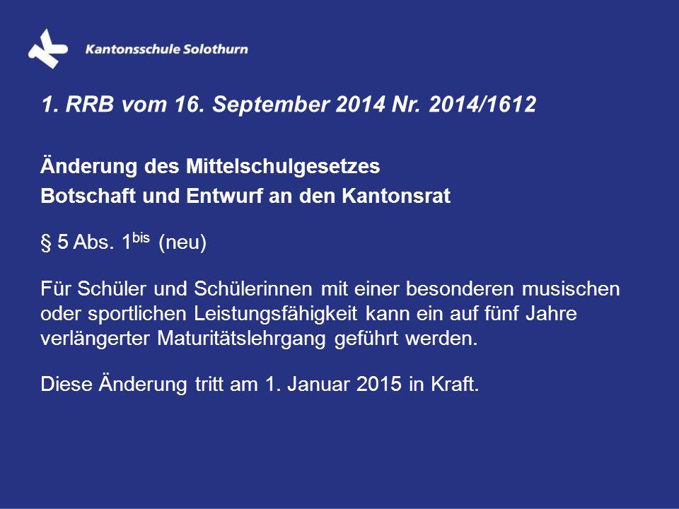 1. RRB vom 16. September 2014 Nr. 2014/1612 Änderung des Mittelschulgesetzes. Botschaft und Entwurf an den Kantonsrat.