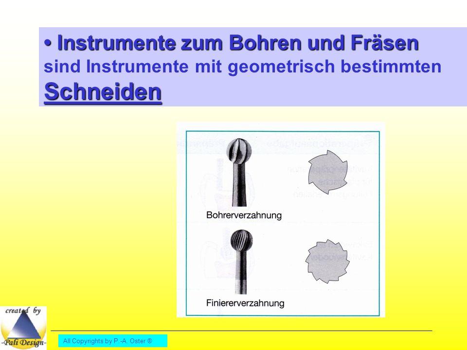 • Instrumente zum Bohren und Fräsen sind Instrumente mit geometrisch bestimmten Schneiden
