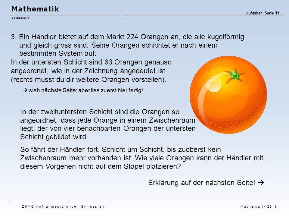 In der untersten Schicht sind 63 Orangen genauso