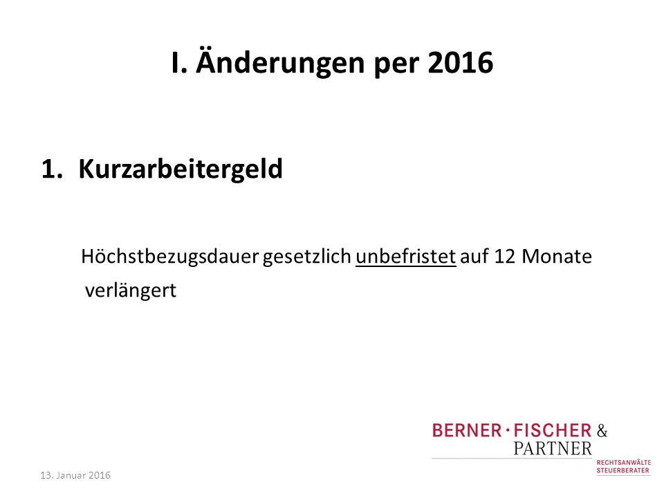 I. Änderungen per 2016 Kurzarbeitergeld