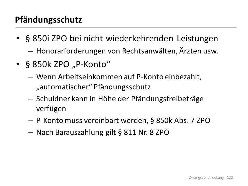 """§ 850i ZPO bei nicht wiederkehrenden Leistungen § 850k ZPO """"P-Konto"""