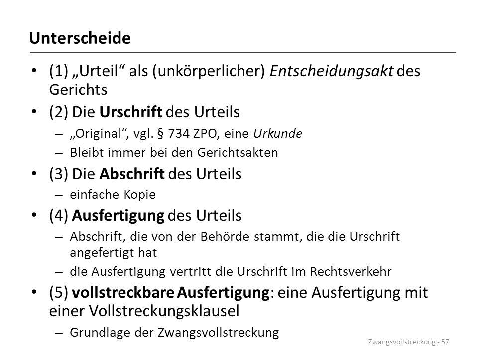 """Unterscheide (1) """"Urteil als (unkörperlicher) Entscheidungsakt des Gerichts. (2) Die Urschrift des Urteils."""