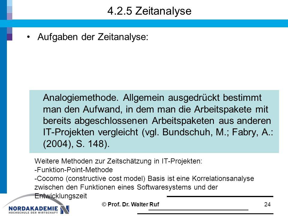 4.2.5 Zeitanalyse Aufgaben der Zeitanalyse: