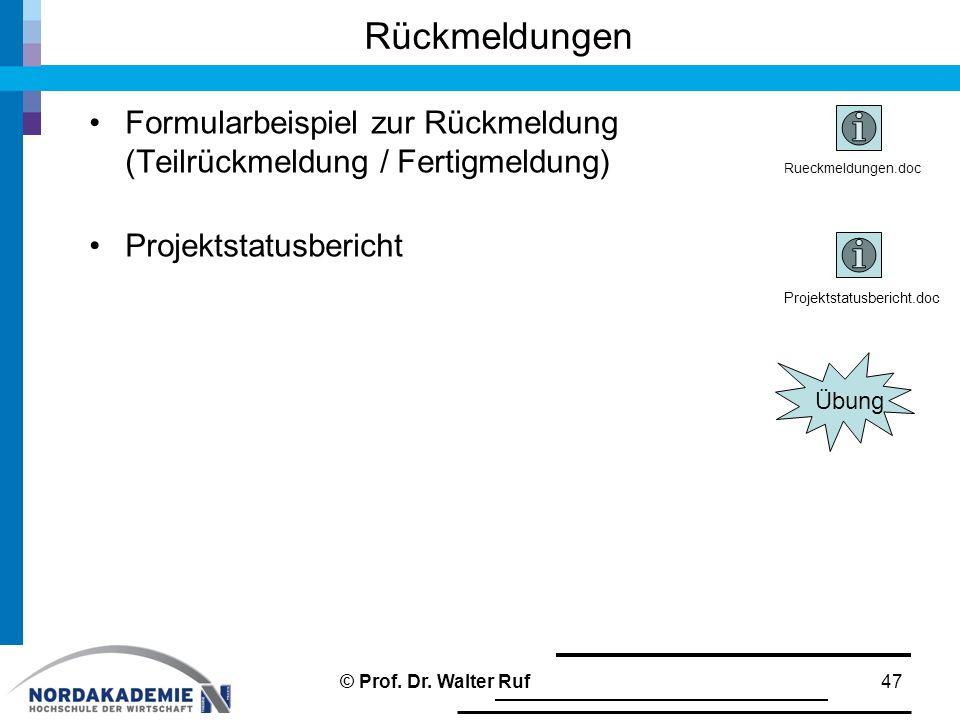Rückmeldungen Formularbeispiel zur Rückmeldung (Teilrückmeldung / Fertigmeldung) Projektstatusbericht.