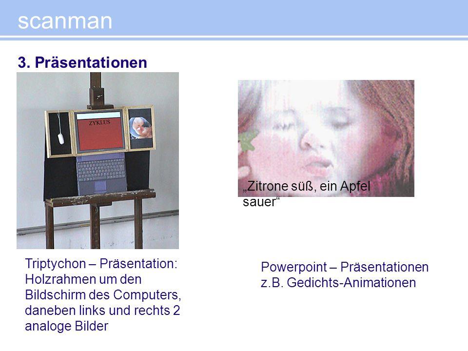 """scanman 3. Präsentationen """"Zitrone süß, ein Apfel sauer"""