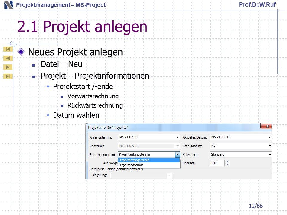 2.1 Projekt anlegen Neues Projekt anlegen Datei – Neu