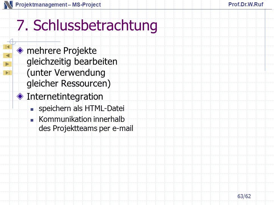 7. Schlussbetrachtung mehrere Projekte gleichzeitig bearbeiten (unter Verwendung gleicher Ressourcen)
