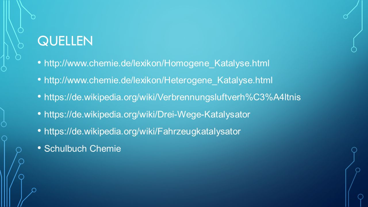 Quellen http://www.chemie.de/lexikon/Homogene_Katalyse.html