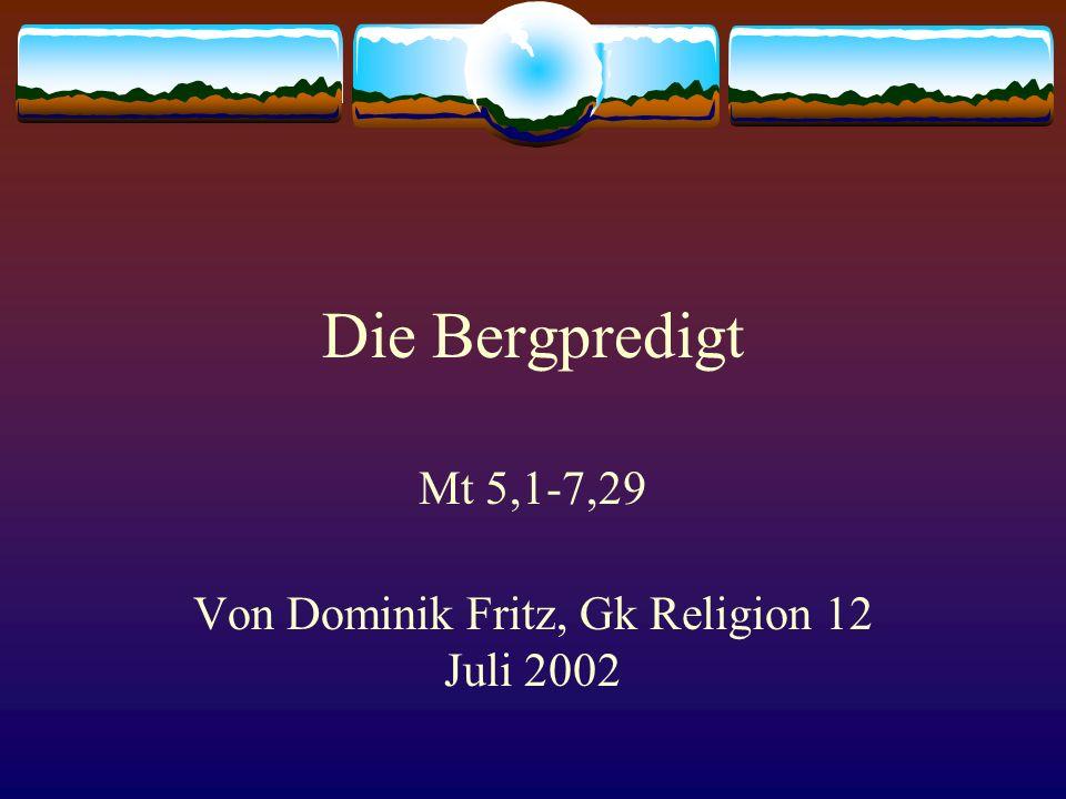 Mt 5,1-7,29 Von Dominik Fritz, Gk Religion 12 Juli 2002