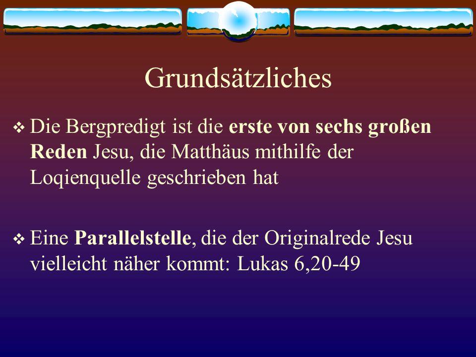 Grundsätzliches Die Bergpredigt ist die erste von sechs großen Reden Jesu, die Matthäus mithilfe der Loqienquelle geschrieben hat.