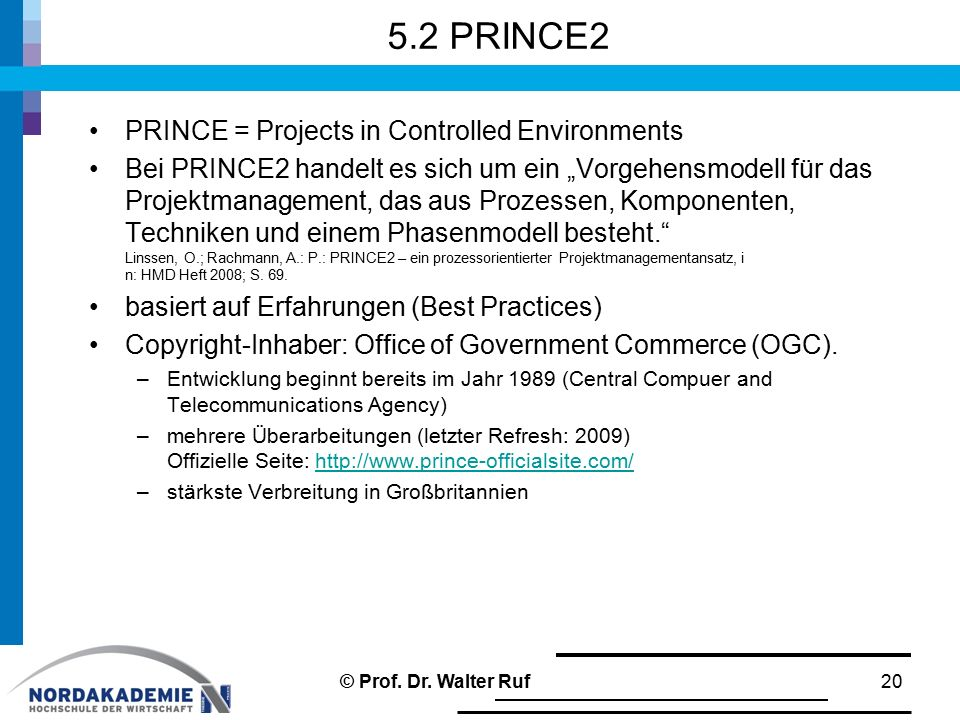 5.2 PRINCE2 PRINCE = Projects in Controlled Environments