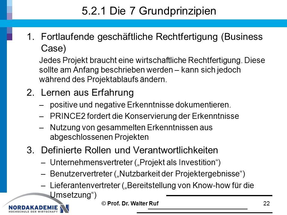 5.2.1 Die 7 Grundprinzipien Fortlaufende geschäftliche Rechtfertigung (Business Case)