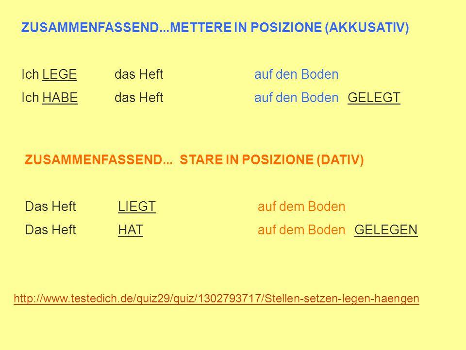 ZUSAMMENFASSEND...METTERE IN POSIZIONE (AKKUSATIV)