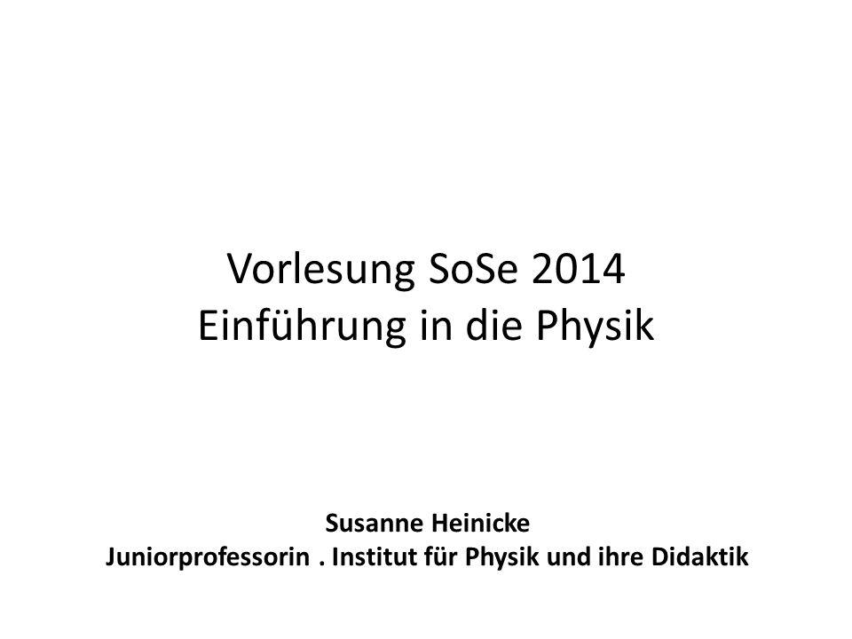 Vorlesung SoSe 2014 Einführung in die Physik
