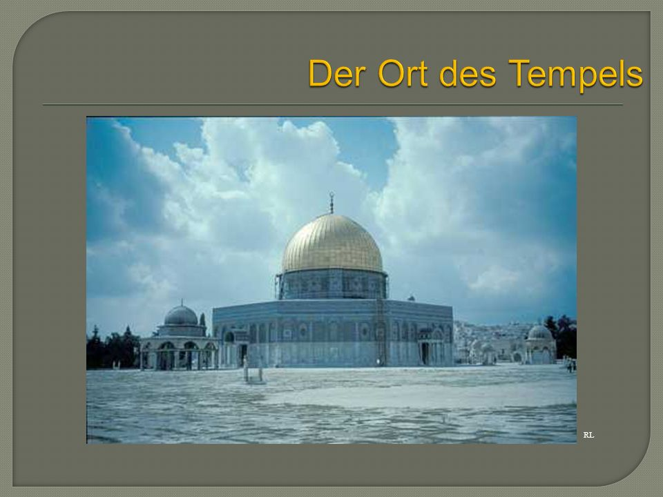 Der Ort des Tempels RL