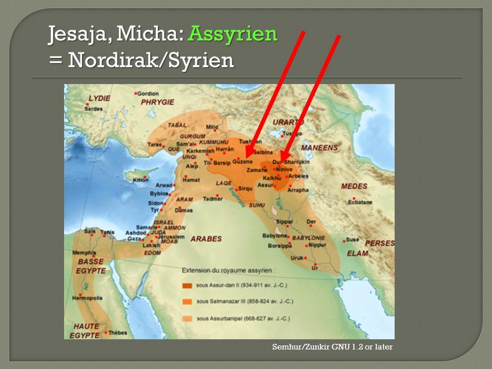 Jesaja, Micha: Assyrien = Nordirak/Syrien